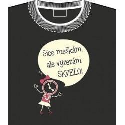 """EGO tričko """"Síce meškám, ale vyzerám dobre"""" S"""
